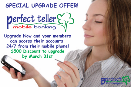 UPGRADE TO NEW PERFECT TELLER MOBILE FOR ONLY 1000 THAT IS A 500 DISCOUNT OFF THE NORMAL 1500 PRICE